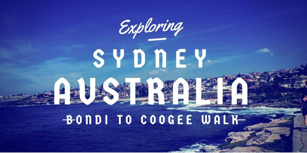 Exploring Sydney, Australia Bondi to Coogee Beach FREETOBEBRI.COM