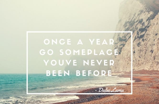 Once A Year Go Someplace Youve Never Been Before - chronicallyfly.com